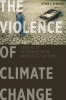 9781626164345 : the-violence-of-climate-change-obrien