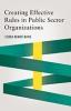9781626164482 : creating-effective-rules-in-public-sector-organizations-dehart-davis
