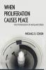 9781626164949 : when-proliferation-causes-peace-cohen