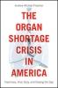 9781626165441 : the-organ-shortage-crisis-in-america-flescher