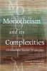 9781626165847 : monotheism-and-its-complexities-mosher-marshall