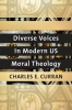 9781626166325 : diverse-voices-in-modern-us-moral-theology-curran