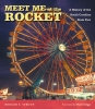 9781643360041 : meet-me-at-the-rocket-stroup-state-agricultural-and-mechanical-society-of-south-carolina-edgar