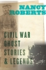 9781643360379 : civil-war-ghost-stories-and-legends-roberts