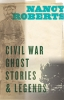 9781643360386 : civil-war-ghost-stories-and-legends-roberts