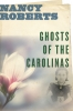 9781643360393 : ghosts-of-the-carolinas-roberts