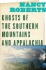 9781643360416 : ghosts-of-the-southern-mountains-and-appalachia-roberts
