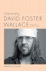 9781643360690 : understanding-david-foster-wallace-2nd-edition-boswell