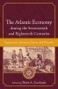 9781643361048 : the-atlantic-economy-during-the-seventeenth-and-eighteenth-centuries-coclanis