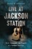9781643362069 : live-at-jackson-station-harrison