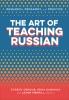 9781647120023 : the-art-of-teaching-russian-dengub-dubinina-merrill