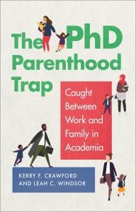 9781647120665 : the-phd-parenthood-trap-crawford-windsor-murdie