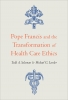 9781647120719 : pope-francis-and-the-transformation-of-health-care-ethics-salzman-lawler