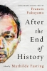 9781647120863 : after-the-end-of-history-fasting-fukuyama