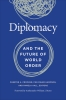 9781647120948 : diplomacy-and-the-future-of-world-order-crocker-hampson-aall