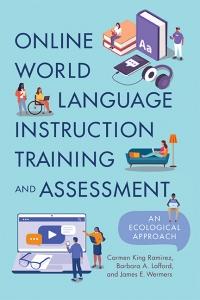 9781647121051 : online-world-language-instruction-training-and-assessment-king-ramirez-lafford-wermers