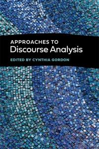 9781647121099 : approaches-to-discourse-analysis-gordon-philips-carbaugh
