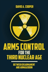 9781647121310 : arms-control-for-the-third-nuclear-age-cooper