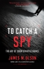 9781647121488 : to-catch-a-spy-olson