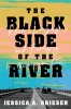 9781647121525 : the-black-side-of-the-river-grieser