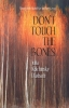 9781733340021 : dont-touch-the-bones-dasbach