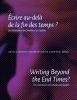 9781772124880 : writing-beyond-the-end-times-ecrire-au-dela-de-la-fin-des-temps-mathis-moser-carriere-boucher