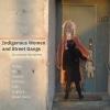 9781772125498 : indigenous-women-and-street-gangs-amber-bev-chantel