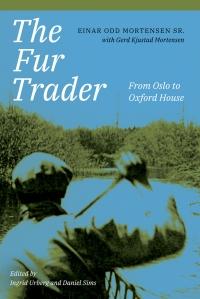 9781772125986 : the-fur-trader-mortensen-kjustad-mortensen-urberg