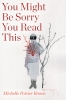 9781772126037 : you-might-be-sorry-you-read-this-poirier-brown