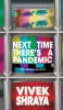 9781772126051 : next-time-theres-a-pandemic-shraya-carpenter