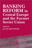 9781858660387 : banking-reform-in-central-europe-and-the-former-soviet-union-rostowski