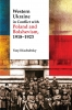 9781894865135 : western-ukraine-in-conflict-with-poland-and-bolshevism-1918-1920-kuchabsky