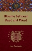 9781894865166 : ukraine-between-east-and-west-2nd-edition-sevcenko-sysyn