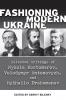 9781894865319 : fashioning-modern-ukraine-antonovych-kostomarov-drahomanov