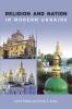 9781895571363 : religion-and-nation-in-modern-ukraine-plokhy-sysyn