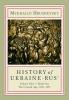 9781895571493 : history-of-ukraine-rus-hrushevsky-struminski-plokhy