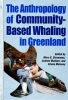 9781896445052 : the-anthropology-of-community-based-whaling-in-greenland-stevenson-madsen-maloney