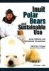 9781896445458 : inuit-polar-bears-and-sustainable-use-freeman-foote-simpson