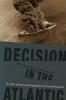 9781949668001 : decision-in-the-atlantic-faulkner-bell-milner