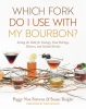 9781949669091 : which-fork-do-i-use-with-my-bourbon-stevens-reigler-minnick