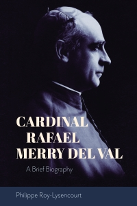 9781949822106 : cardinal-rafael-merry-del-val-roy-lysencourt