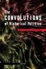 9786155225154 : the-convolutions-of-historical-politics-miller-lipman