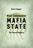 9786155513541 : post-communist-mafia-state-magyar
