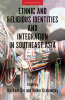 9786162151262 : ethnic-and-religious-identities-and-integration-in-southeast-asia-gin-grabowsky