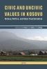 9789633860731 : civic-and-uncivic-values-in-kosovo-ramet-simkus-listhaug