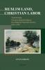 9789633861615 : muslim-land-christian-labor-mirkova