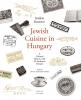 9789633862735 : jewish-cuisine-in-hungary-koerner