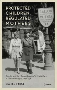 9789633863411 : protected-children-regulated-mothers-varsa