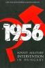 9789639116368 : soviet-military-intervention-in-hungary-1956-malashenko-gyorkei-horvath