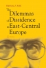 9789639241381 : the-dilemmas-of-dissidence-in-east-central-europe-falk